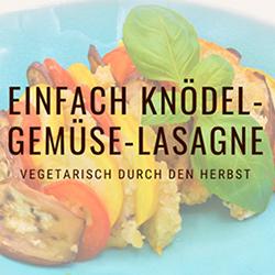 Rezept einfach Knödel Gemüse-Lasagne
